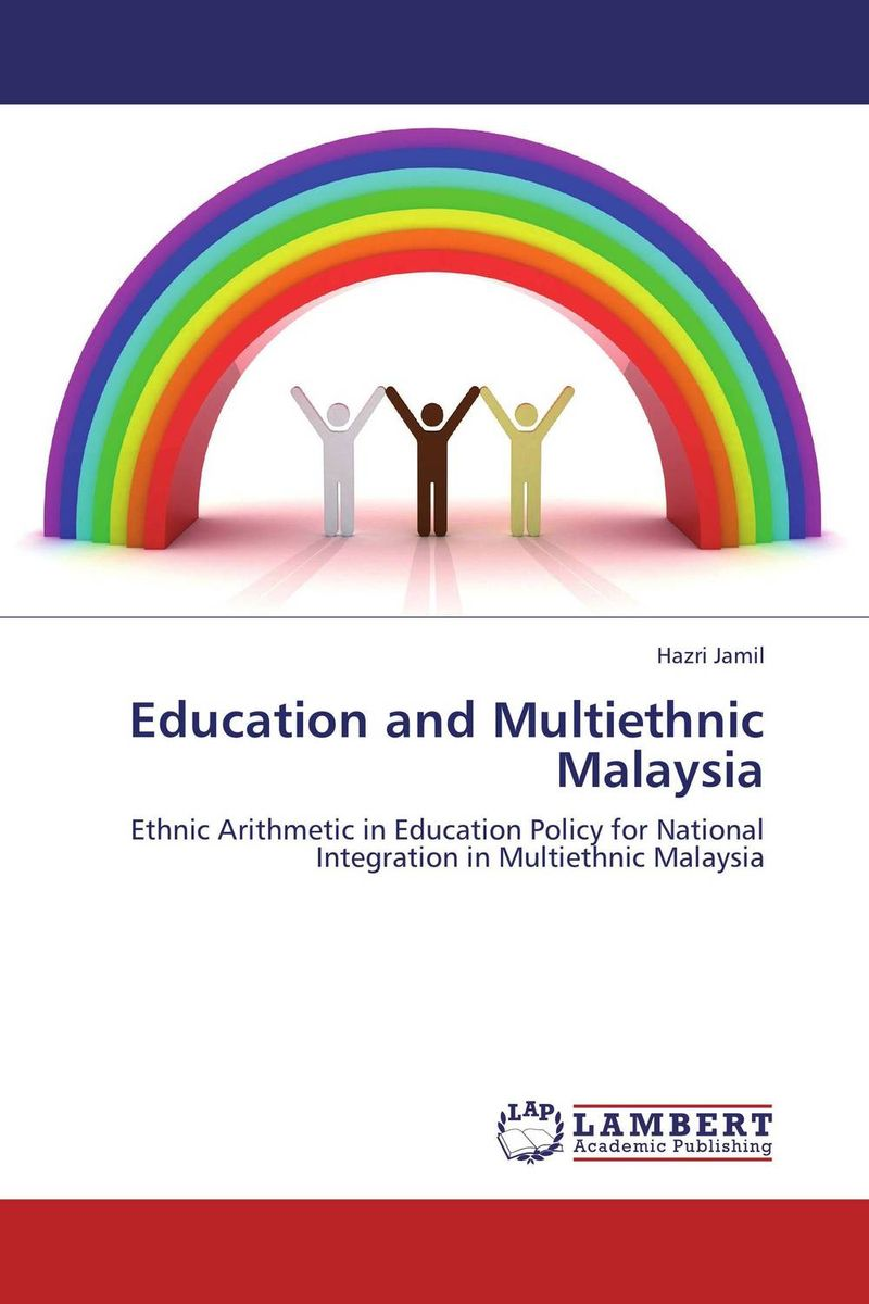 Education and Multiethnic Malaysia language in education policy and practice