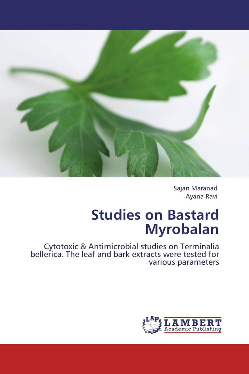 Studies on Bastard Myrobalan the bastard of istanbul