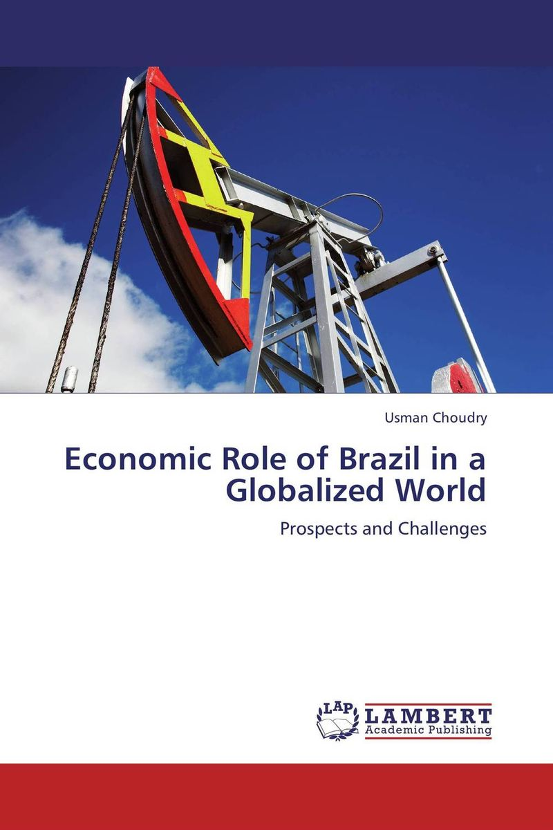 Economic Role of Brazil in a Globalized World the failure of economic nationalism in slovenia s transition