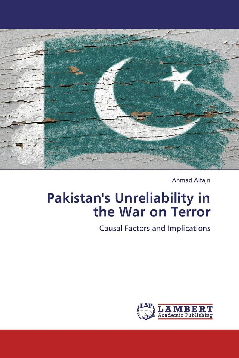 Pakistan's Unreliability in the War on Terror abdel fattah abdallah hussein the war in syria and the us