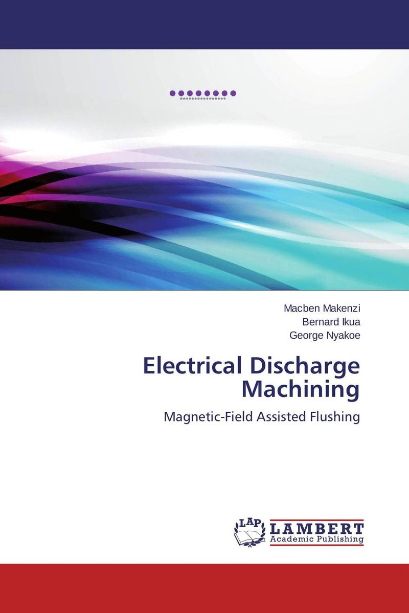 Electrical Discharge Machining a practical treatise on massage its history mode of application and effects