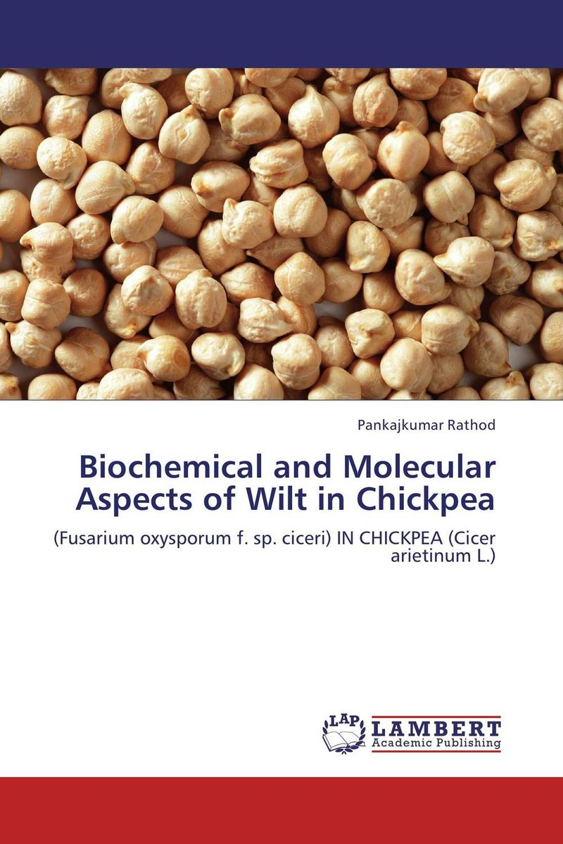 Biochemical and Molecular Aspects of Wilt in Chickpea vishal r patil and j g talati wheat molecular and biochemical characterization