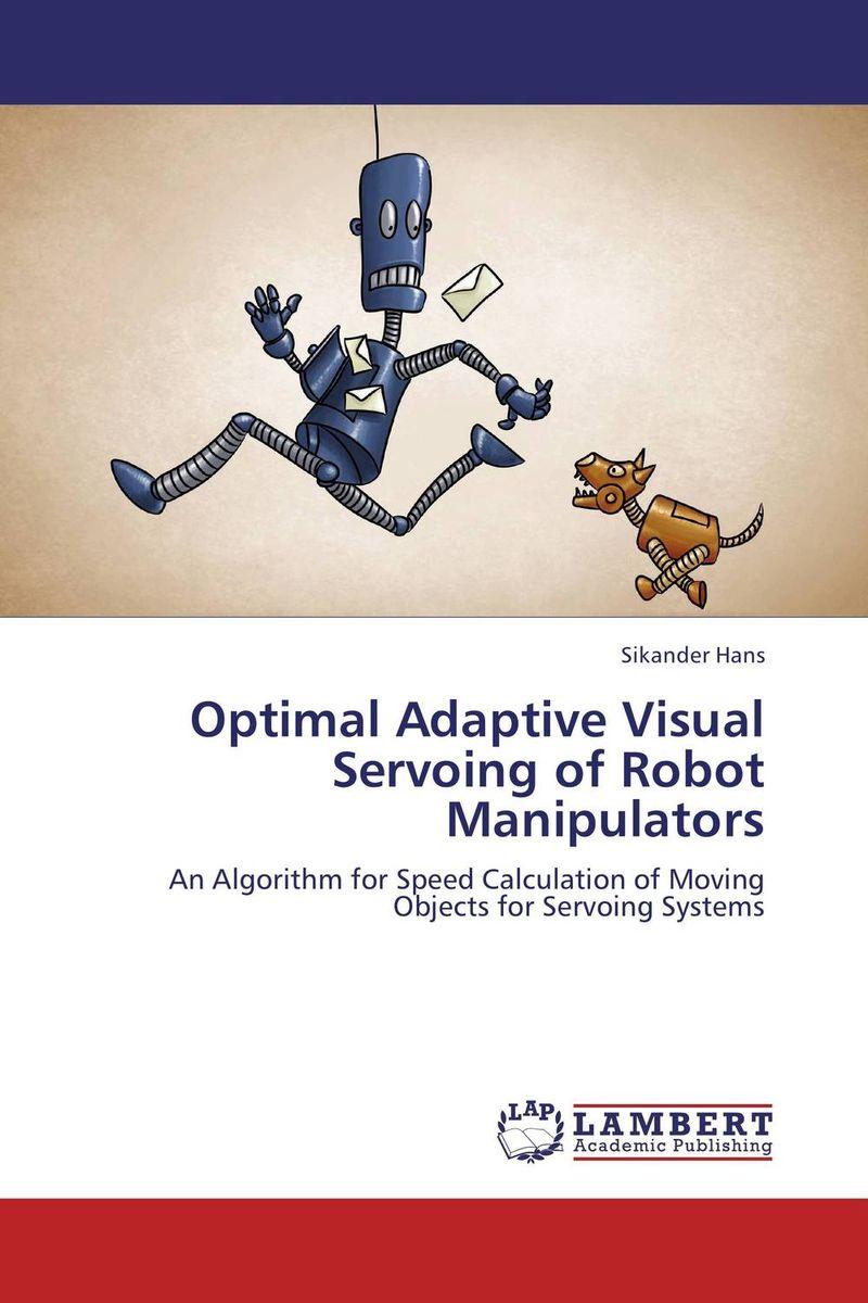 Optimal Adaptive Visual Servoing of Robot Manipulators optimal and efficient motion planning of redundant robot manipulators