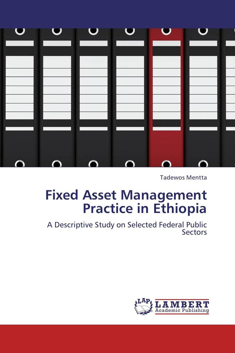 Fixed Asset Management Practice in Ethiopia moorad choudhry fixed income markets management trading and hedging