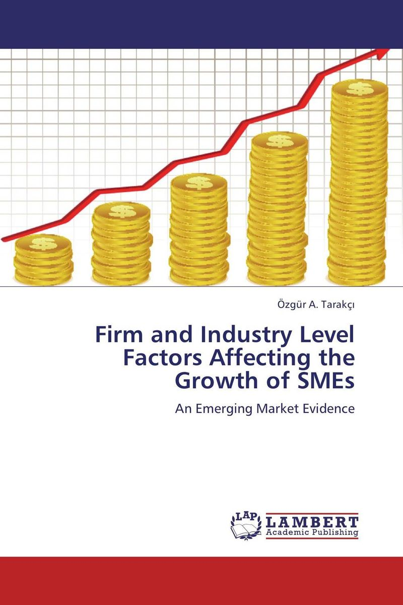 Firm and Industry Level Factors Affecting the Growth of SMEs growth factors