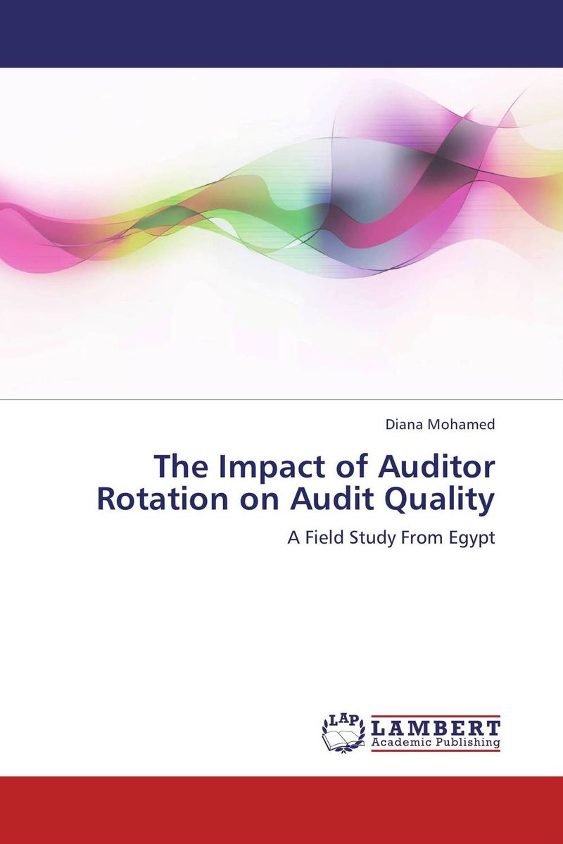 The Impact of Auditor Rotation on Audit Quality