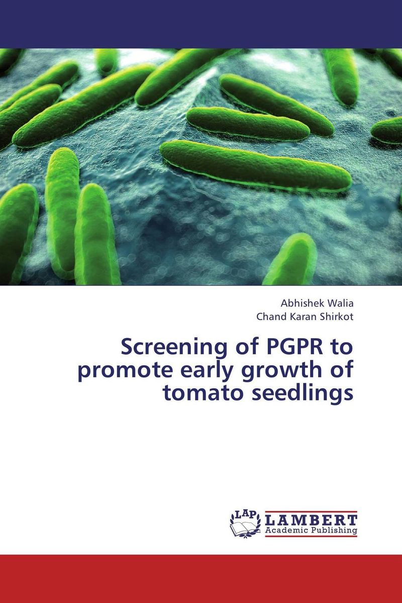 Screening of PGPR to promote early growth of tomato seedlings spring in the garden flowers and seedlings