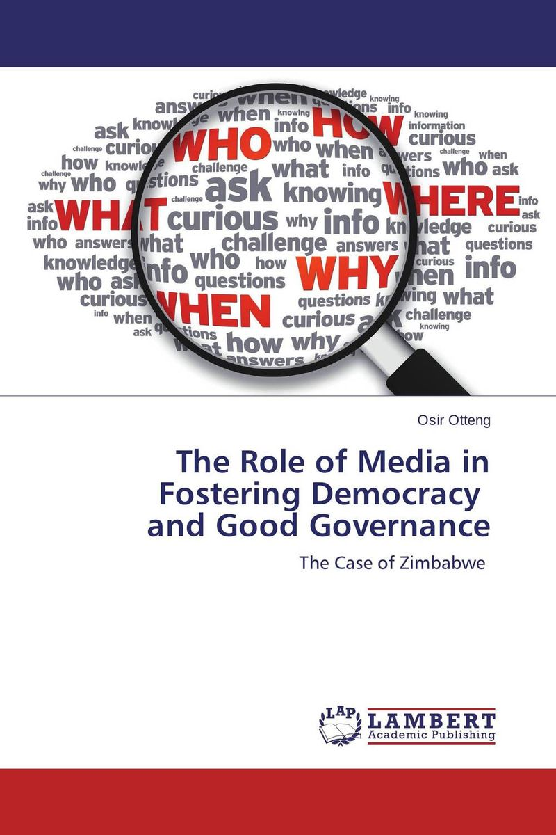 The Role of Media in Fostering Democracy and Good Governance social media impact on state and partnership governance