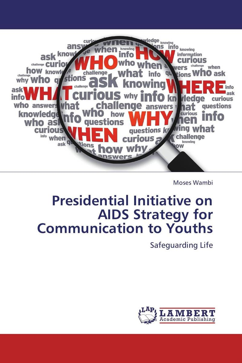 Presidential Initiative on AIDS Strategy for Communication to Youths the white guard