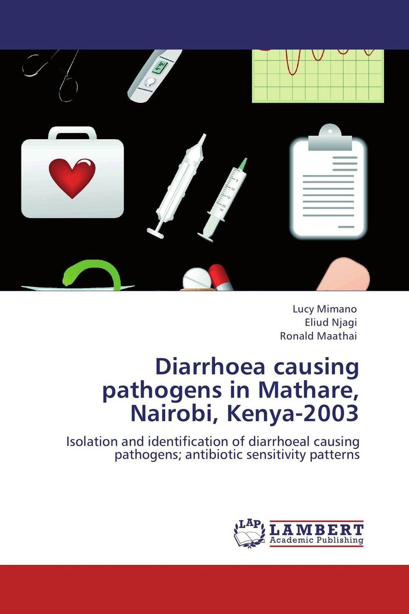 Diarrhoea causing pathogens in Mathare, Nairobi, Kenya-2003 deepak sharma and s s soni escherichia coli strains associated with calf diarrhoea