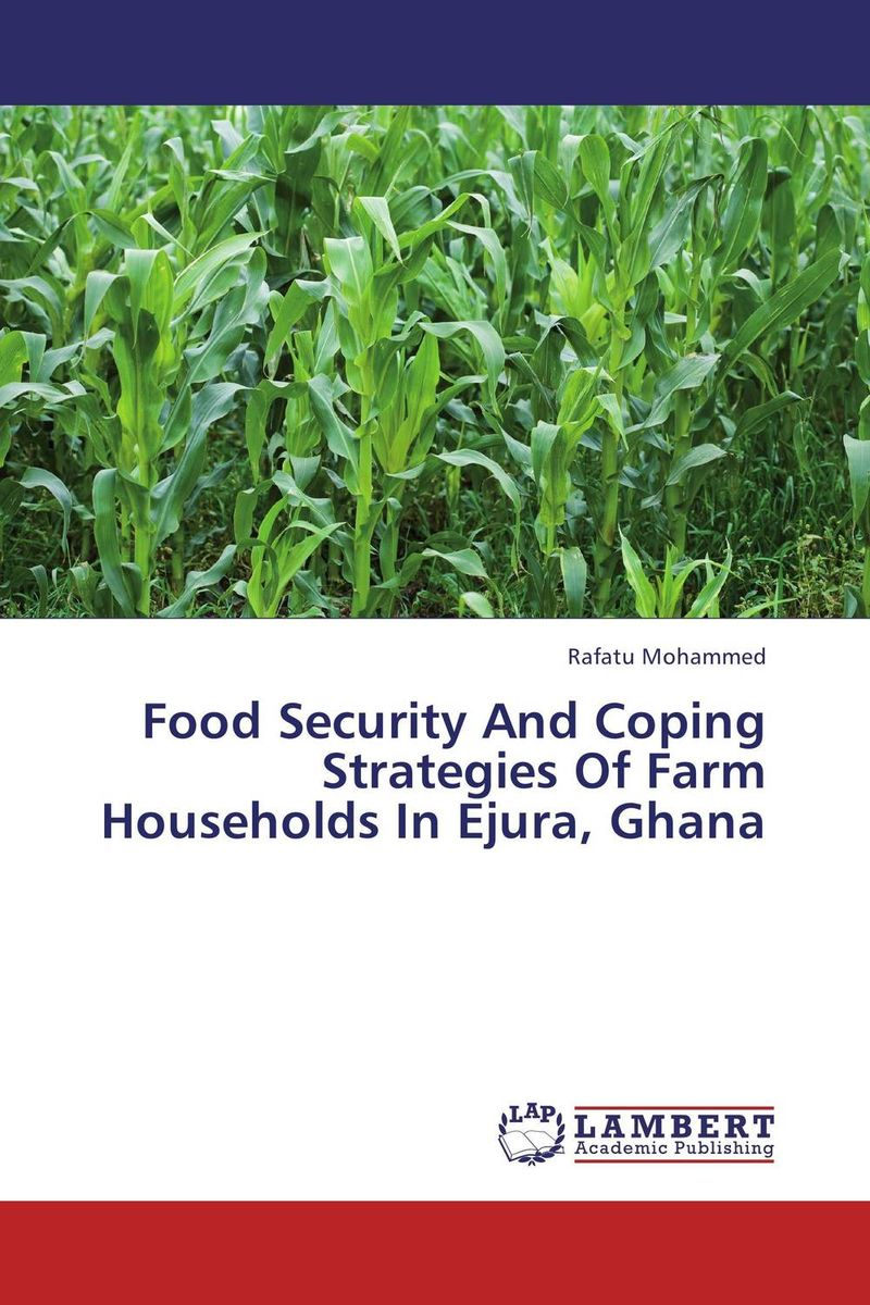 Food Security And Coping Strategies Of Farm Households In Ejura, Ghana agatha daniel and charles olungah women s indigenous knowledge in household food security