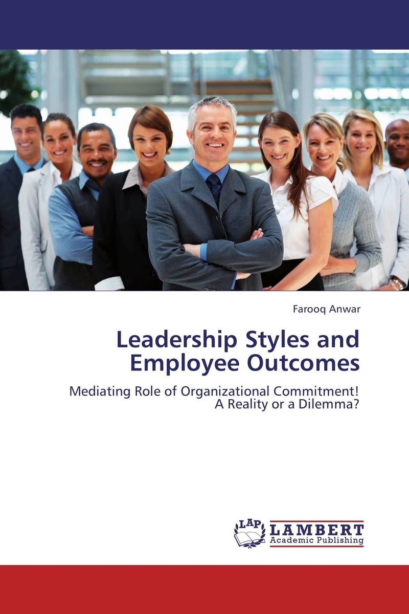 Leadership Styles and Employee Outcomes technology based employee training and organizational performance