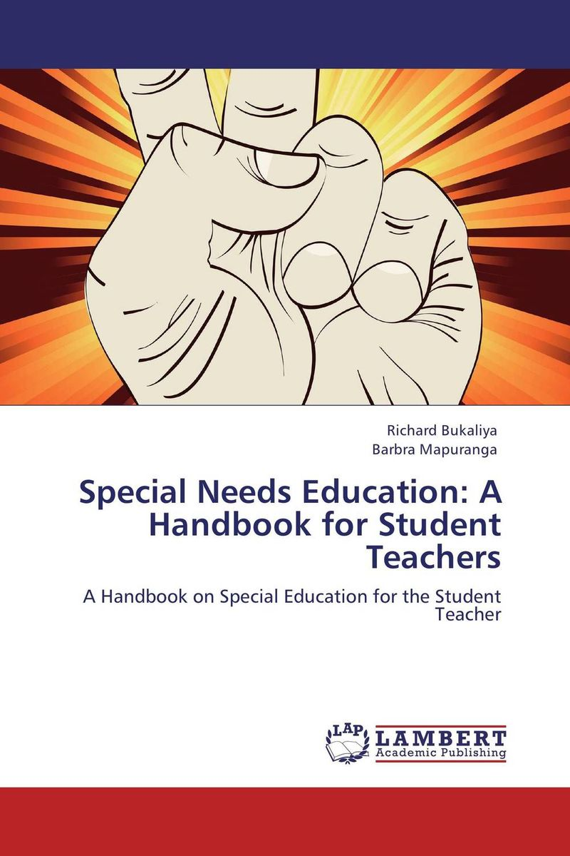 Special Needs Education: A Handbook for Student Teachers education special educational needs