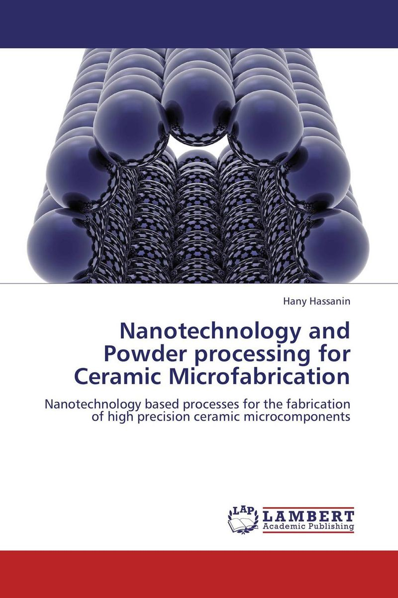 Nanotechnology and Powder processing for Ceramic Microfabrication