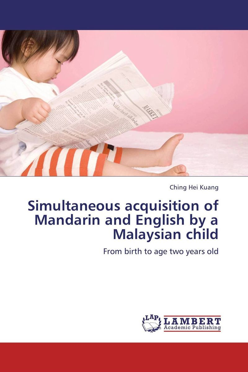 Simultaneous acquisition of Mandarin and English by a Malaysian child acquisition of english syntax