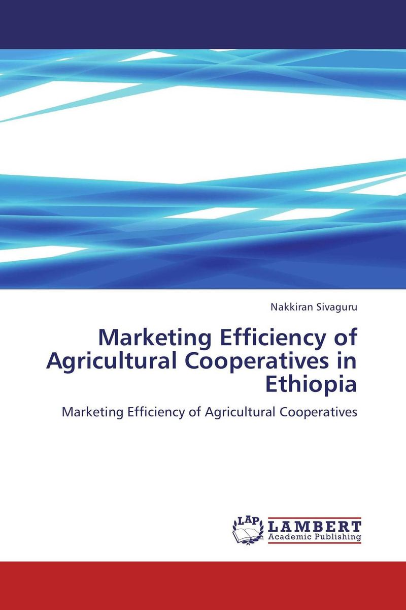 Marketing Efficiency of Agricultural Cooperatives in Ethiopia organization of the banking network activity in the regions of ukraine