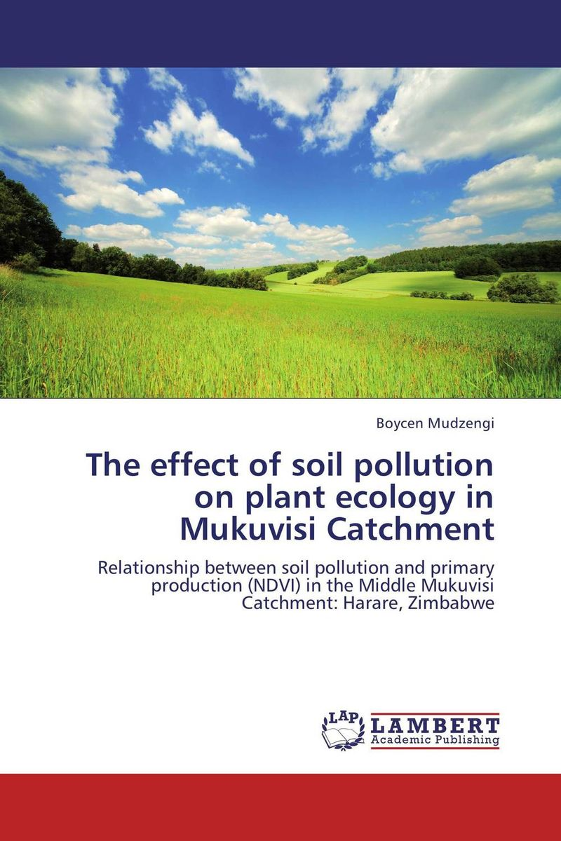 The effect of soil pollution on plant ecology in Mukuvisi Catchment vegetation ecology in nnp