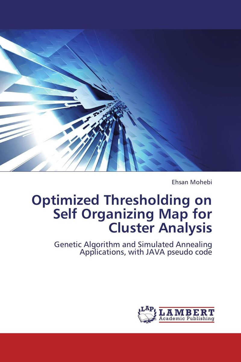 Optimized Thresholding on Self Organizing Map for Cluster Analysis cluster based data labeling for categorical data