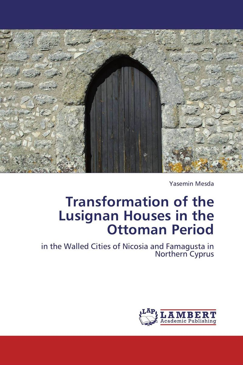 Transformation of the Lusignan Houses in the Ottoman Period viruses cell transformation and cancer 5