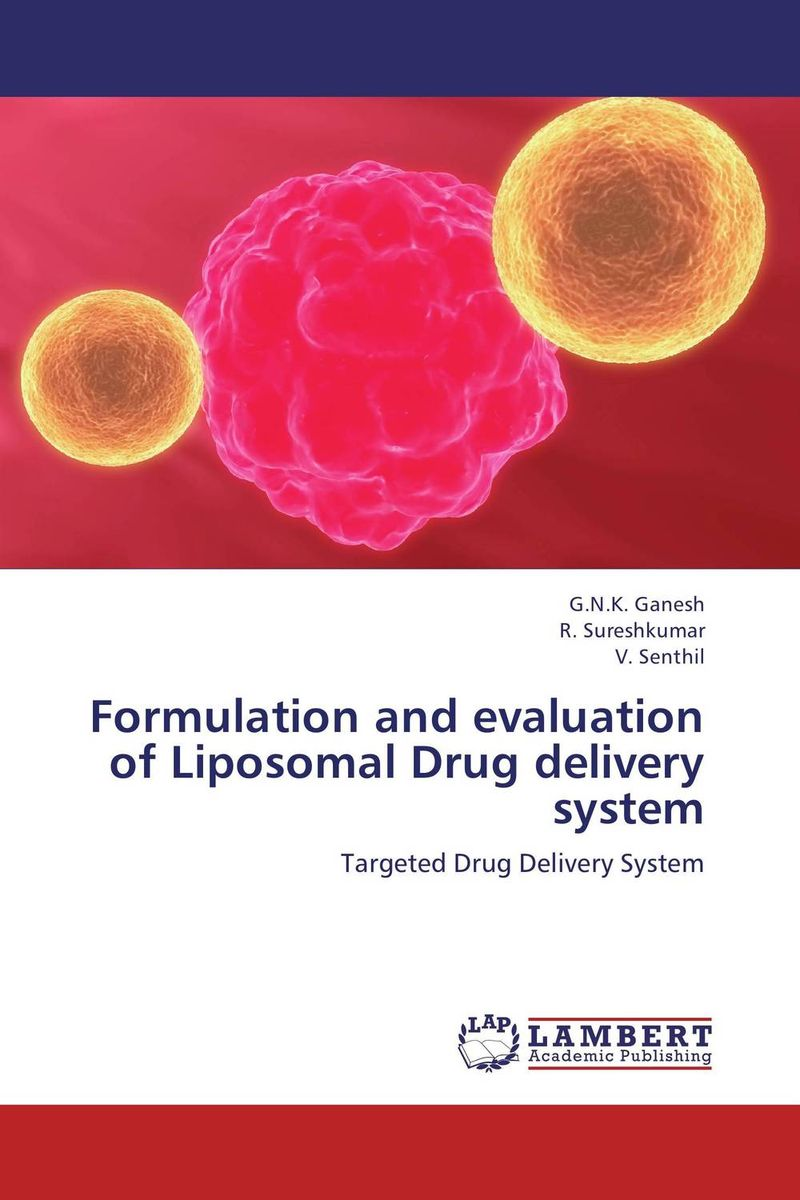 Formulation and evaluation of Liposomal Drug delivery system amita yadav kamal singh rathore and geeta m patel formulation evaluation and optimization of mouth dissolving tablets