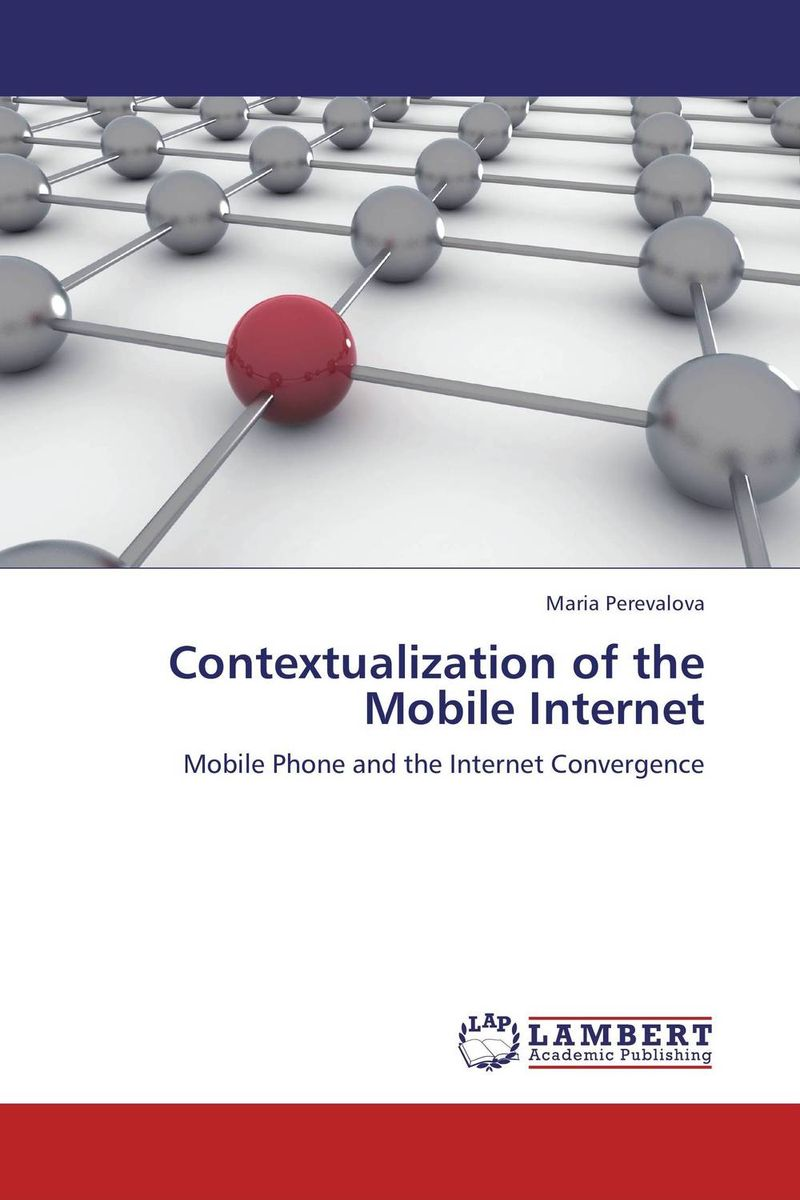 Contextualization of the Mobile Internet digital disciplines attaining market leadership via the cloud big data social mobile and the internet of things