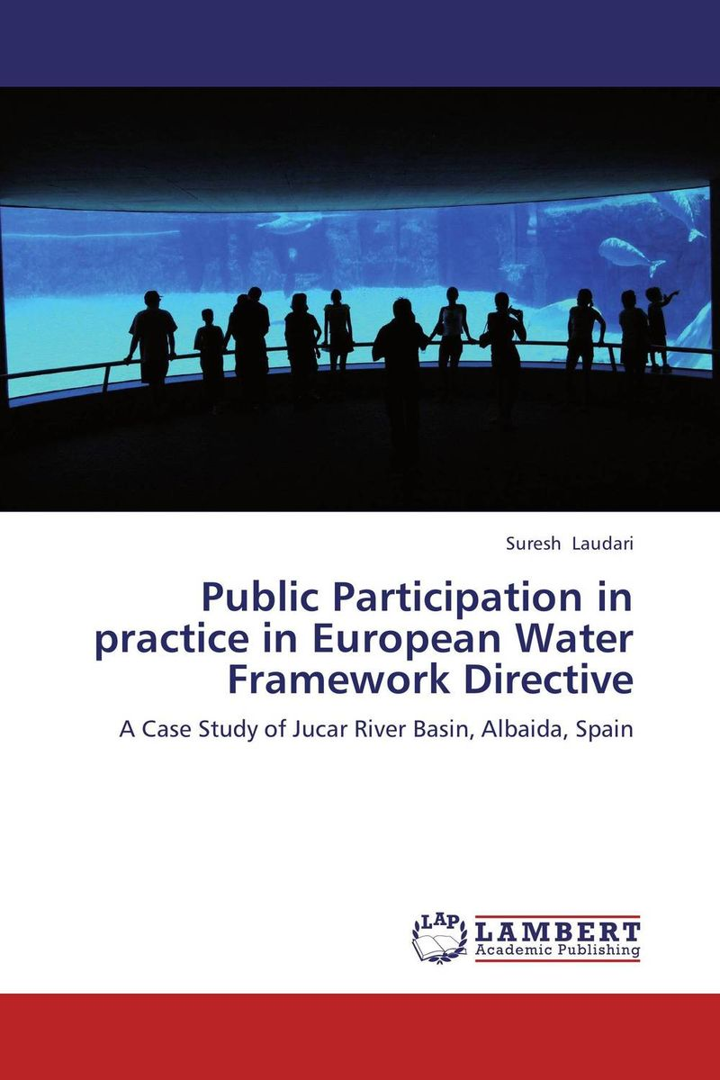 Public Participation in practice in European Water Framework Directive the public participation in the selection of justice in indonesia