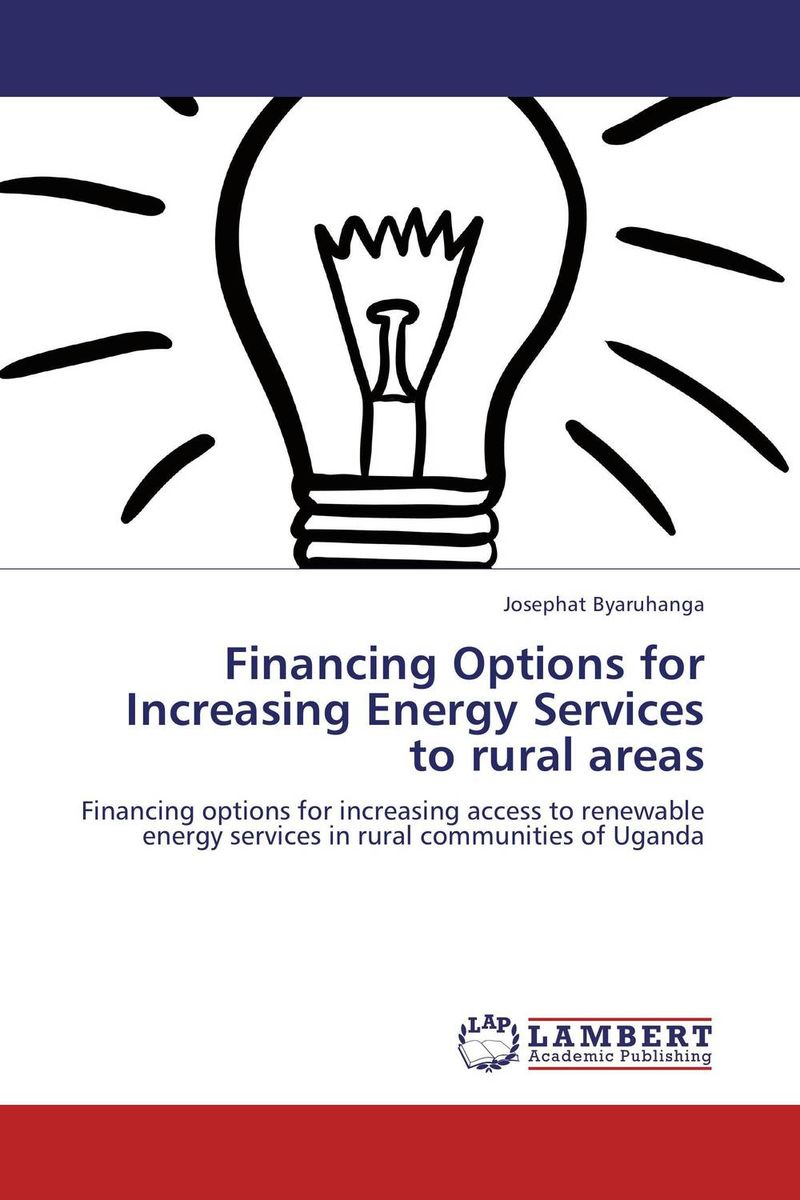 Financing Options for Increasing Energy Services to rural areas купить дешево онлайн