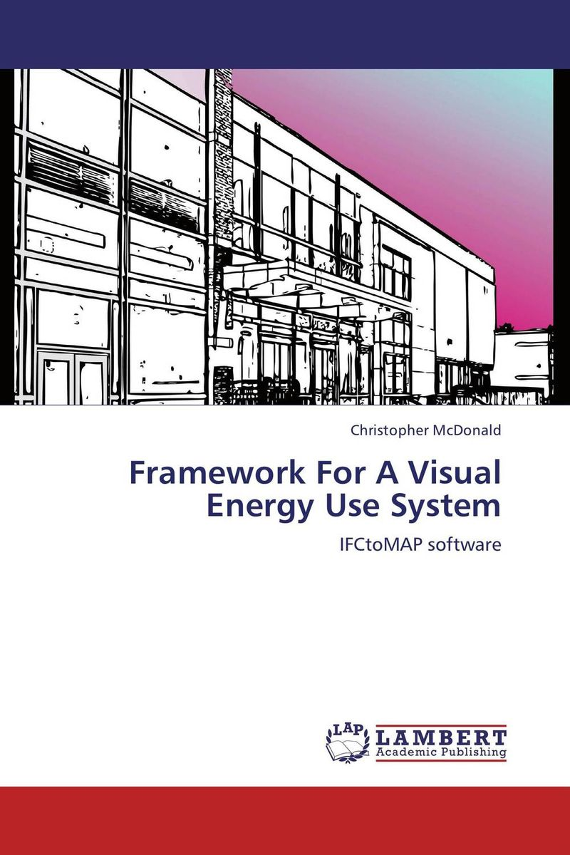 Framework For A Visual Energy Use System the integration of industrialized building system ibs with bim