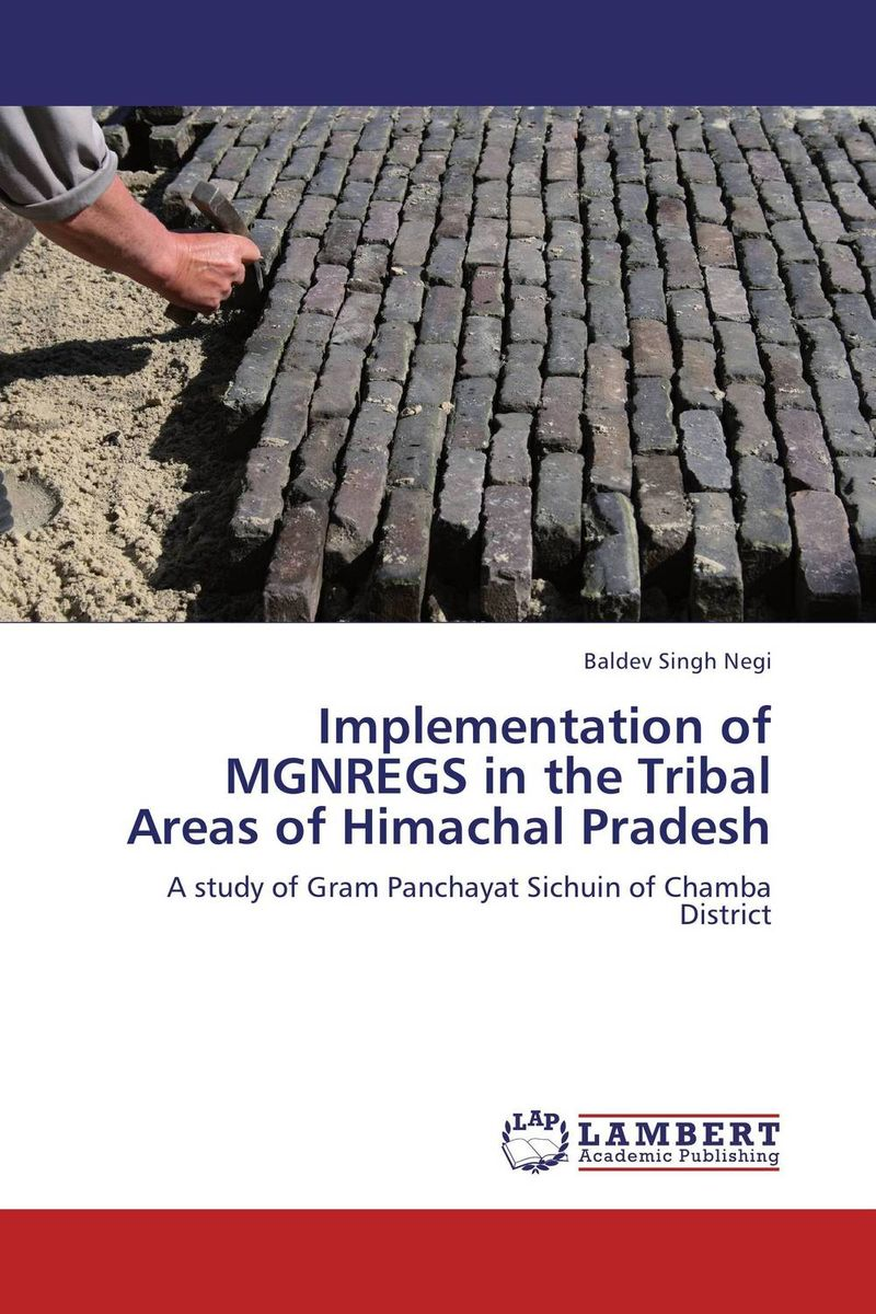 Implementation of MGNREGS in the Tribal Areas of Himachal Pradesh affair of state an