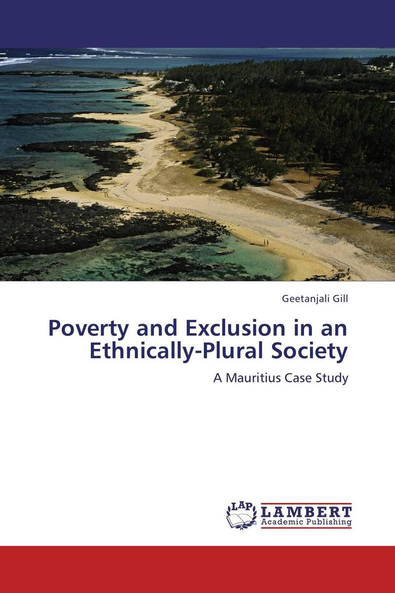 Poverty and Exclusion in an Ethnically-Plural Society affair of state an