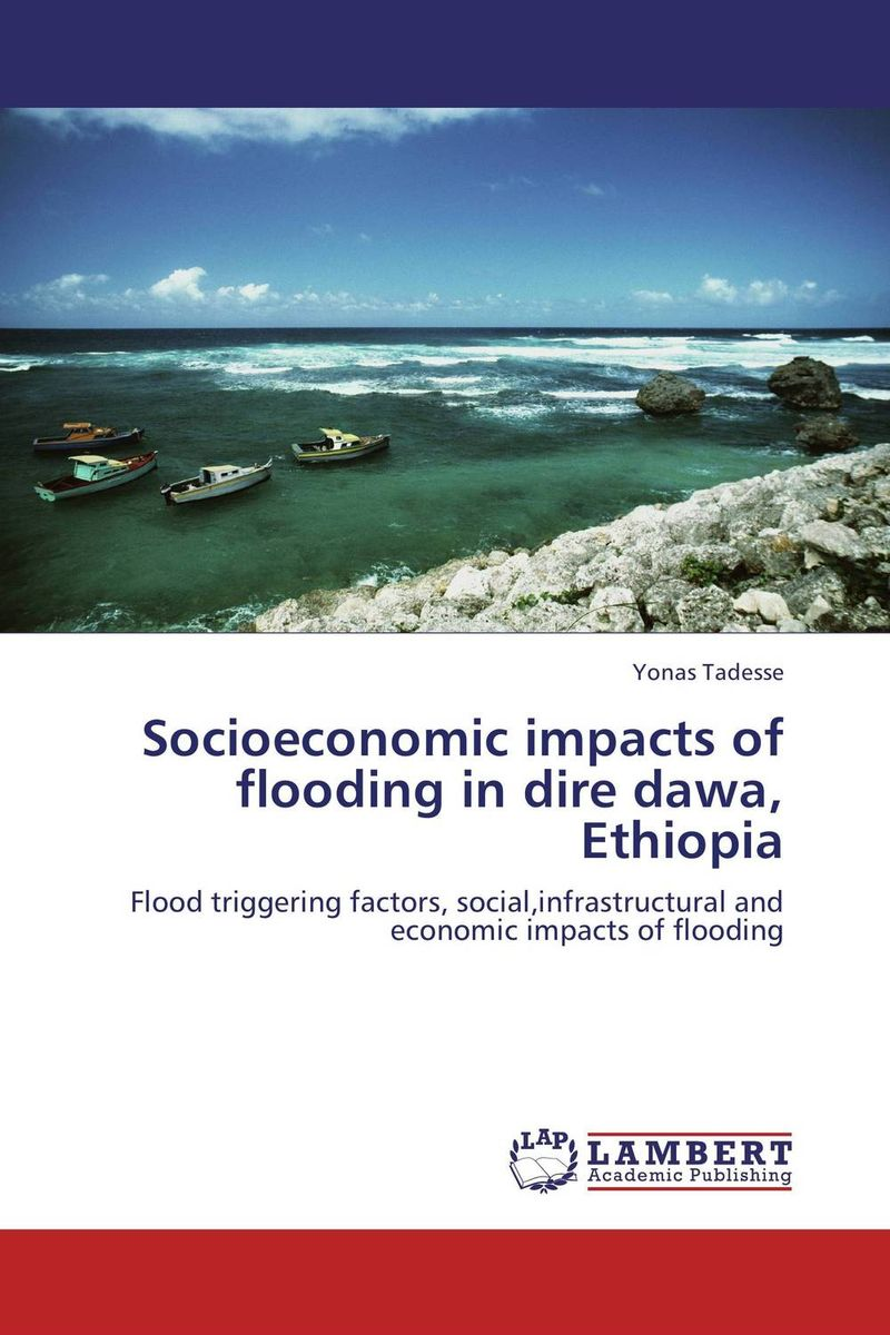 Socioeconomic impacts of flooding in dire dawa, Ethiopia an economic analysis of the environmental impacts of livestock grazing