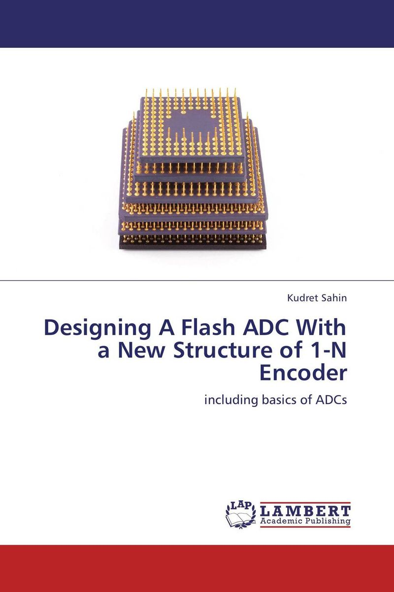Designing A Flash ADC With a New Structure of 1-N Encoder md yousuf ansari ganesh chandra sahoo and pradeep das structure identification inhibitors designing against hgprtase