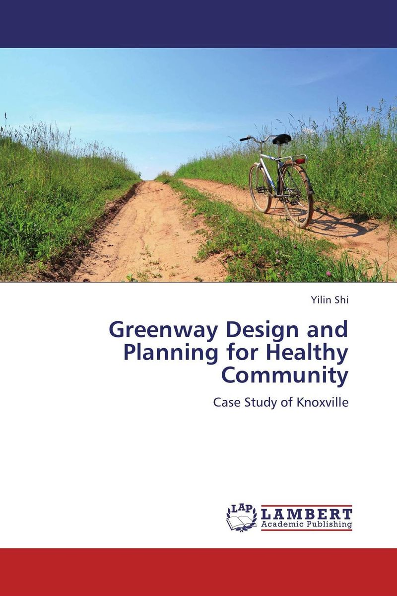 Greenway Design and Planning for Healthy Community david walters linda luise brown design first design based planning for communities