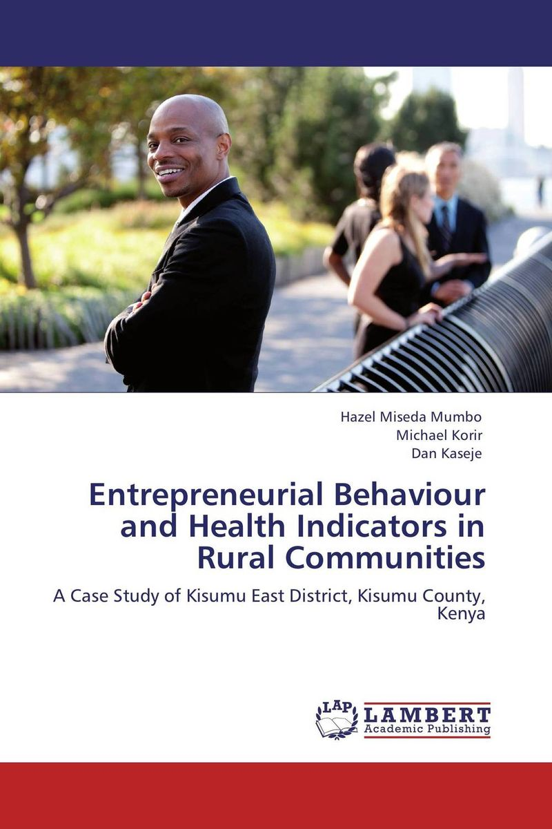 Entrepreneurial Behaviour and Health Indicators in Rural Communities i manev social capital and strategy effectiveness an empirical study of entrepreneurial ventures in a transition economy