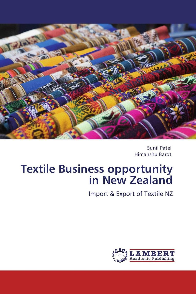 Textile Business opportunity in New Zealand michael bunting extraordinary leadership in australia and new zealand the five practices that create great workplaces