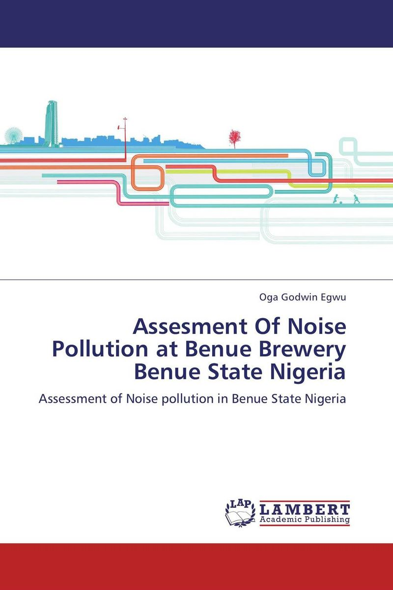 Assesment Of Noise Pollution at Benue Brewery Benue State Nigeria grover norquist glenn debacle obama s war on jobs and growth and what we can do now to regain our future