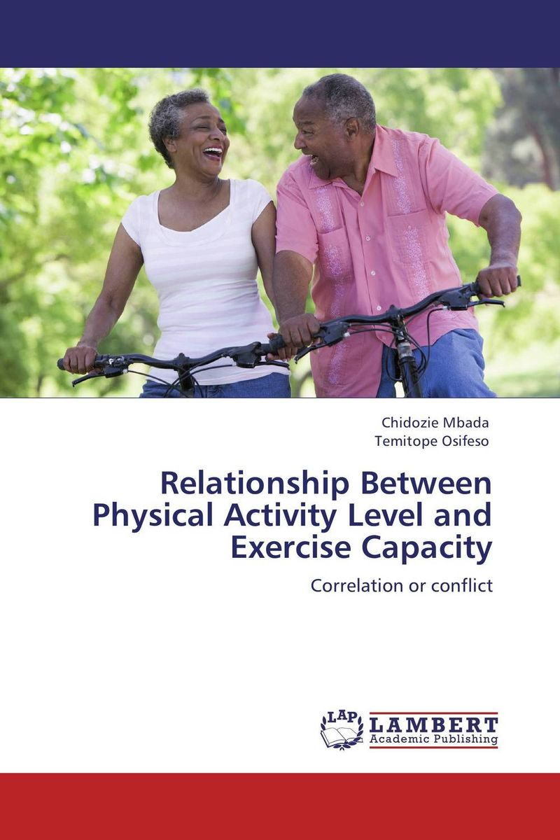 Relationship Between Physical Activity Level and Exercise Capacity exerpeutic 1000 magnetic hig capacity recumbent exercise bike for seniors