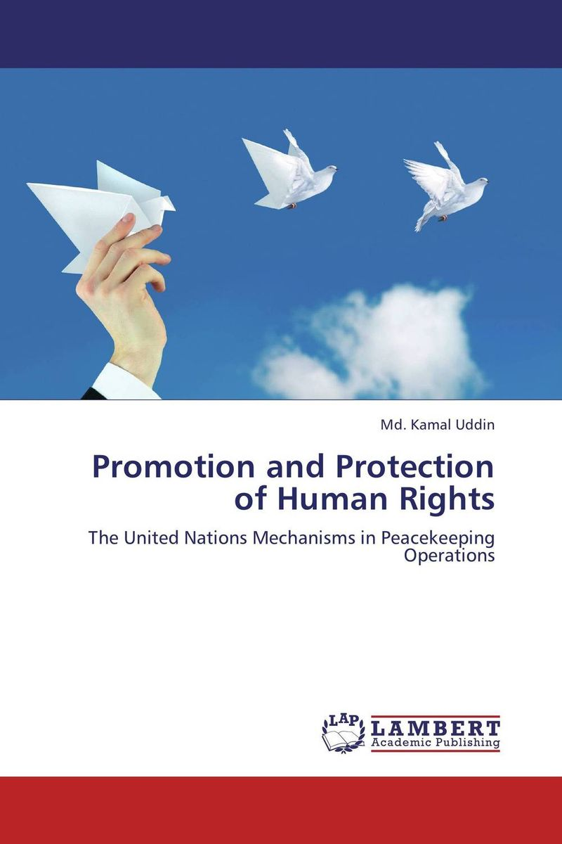 Promotion and Protection of Human Rights the heart of human rights