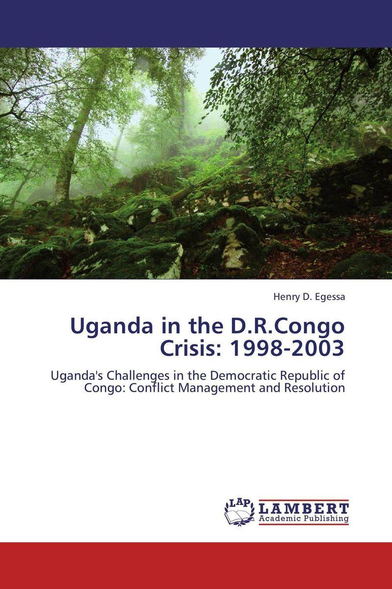 Uganda in the D.R.Congo Crisis: 1998-2003 challenges to the democratisation process in uganda