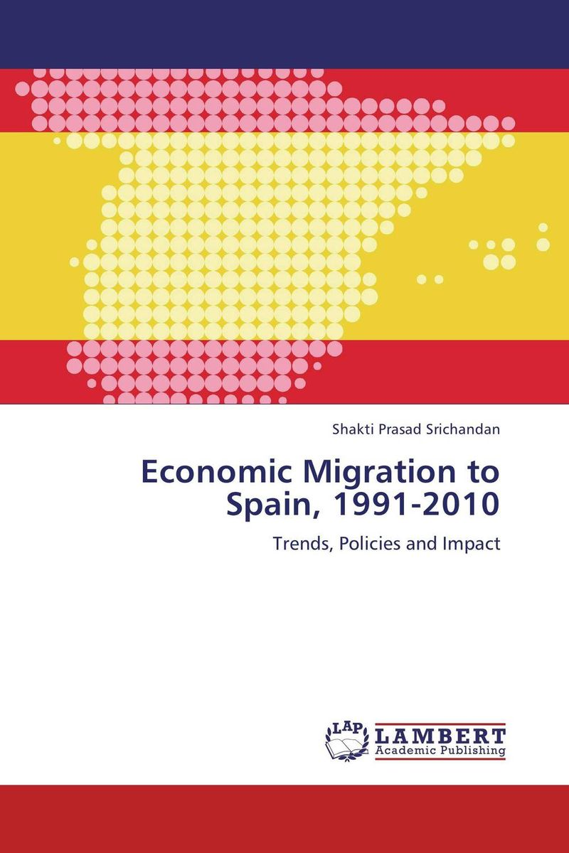 Economic Migration to Spain, 1991-2010 the failure of economic nationalism in slovenia s transition