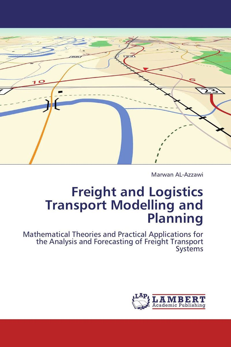 Freight and Logistics Transport Modelling and Planning