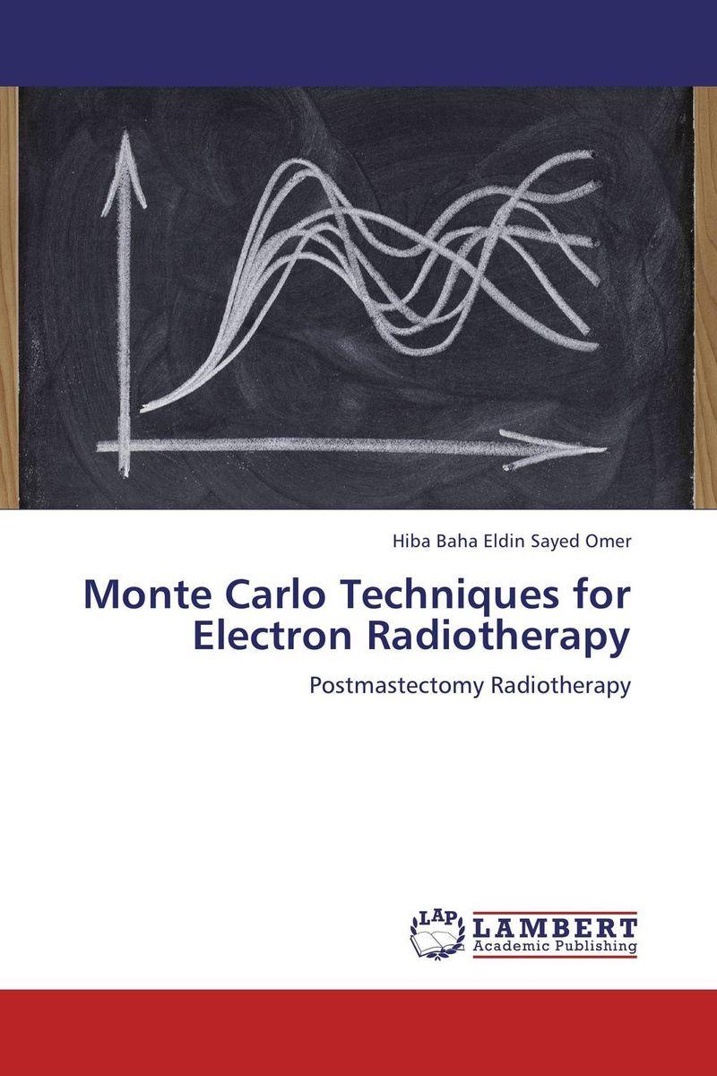 Monte Carlo Techniques for Electron Radiotherapy monte carlo techniques for electron radiotherapy