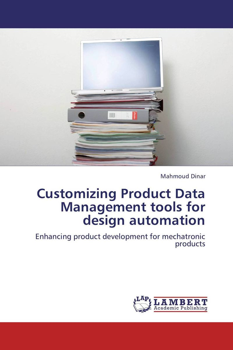 Customizing Product Data Management tools for design automation product lifecycle management