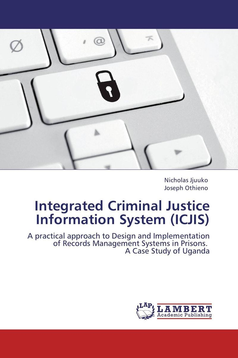 Integrated Criminal Justice Information System (ICJIS) integrated modelling and assessment systems