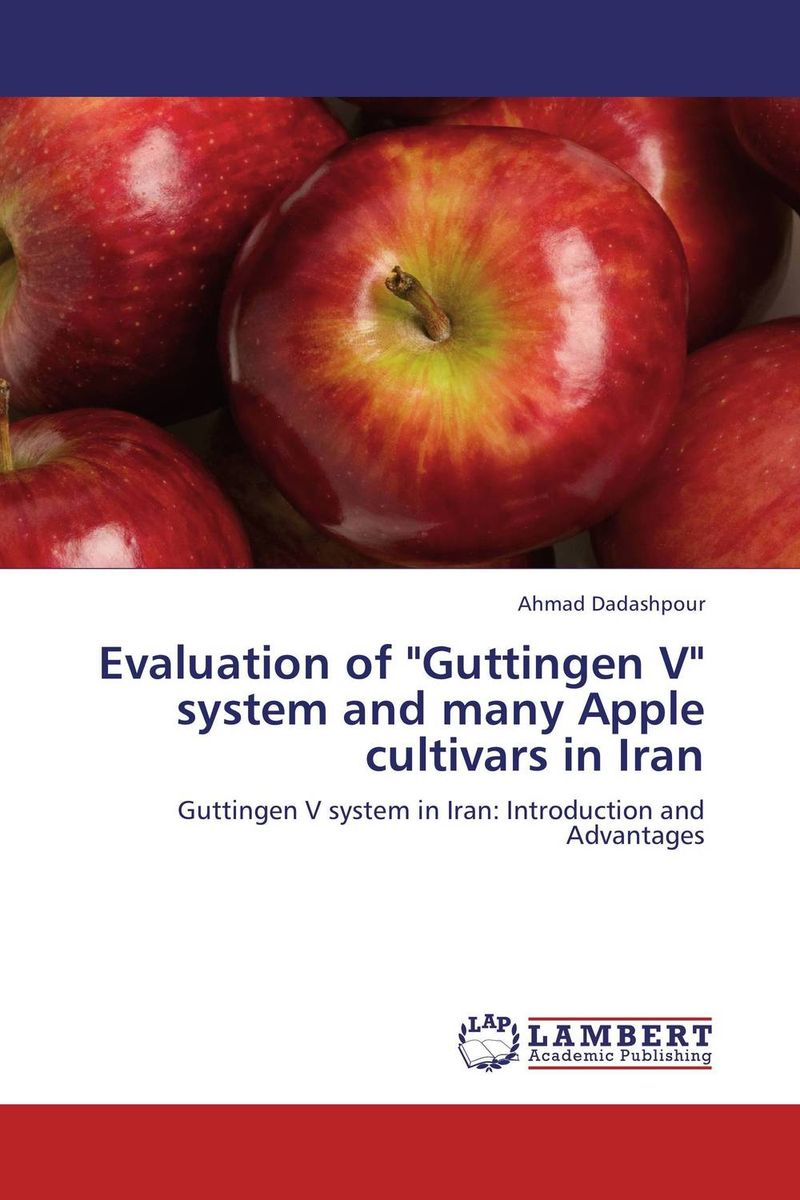 Evaluation of Guttingen V system and many Apple cultivars in Iran the role of evaluation as a mechanism for advancing principal practice