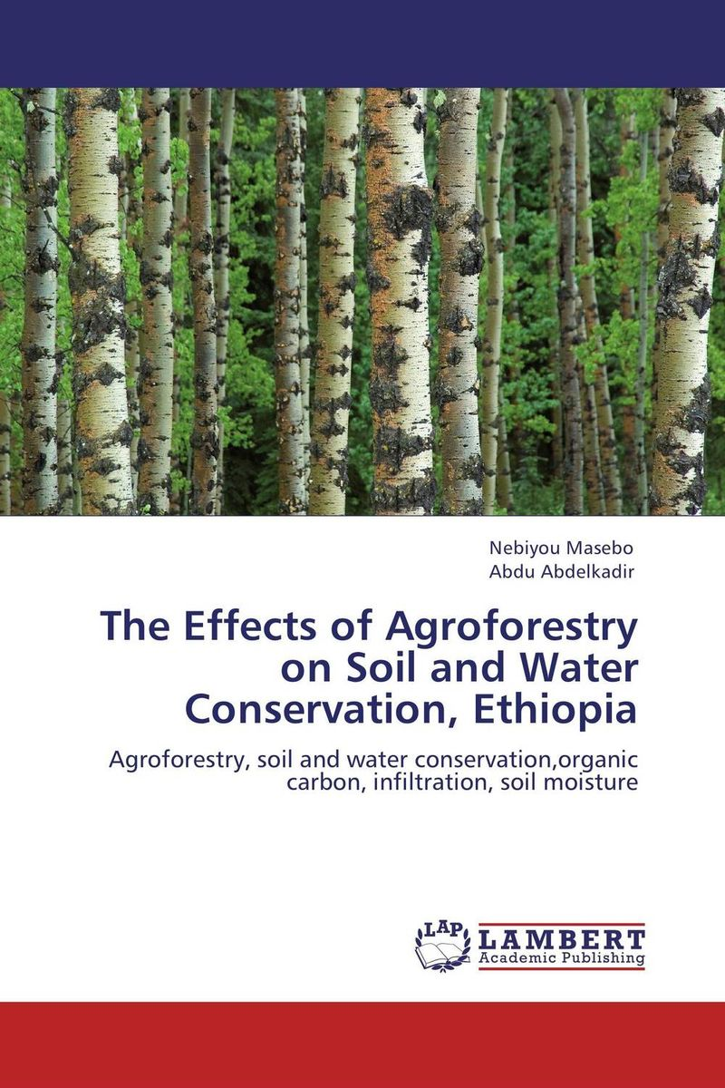 The Effects of Agroforestry on Soil and Water Conservation, Ethiopia