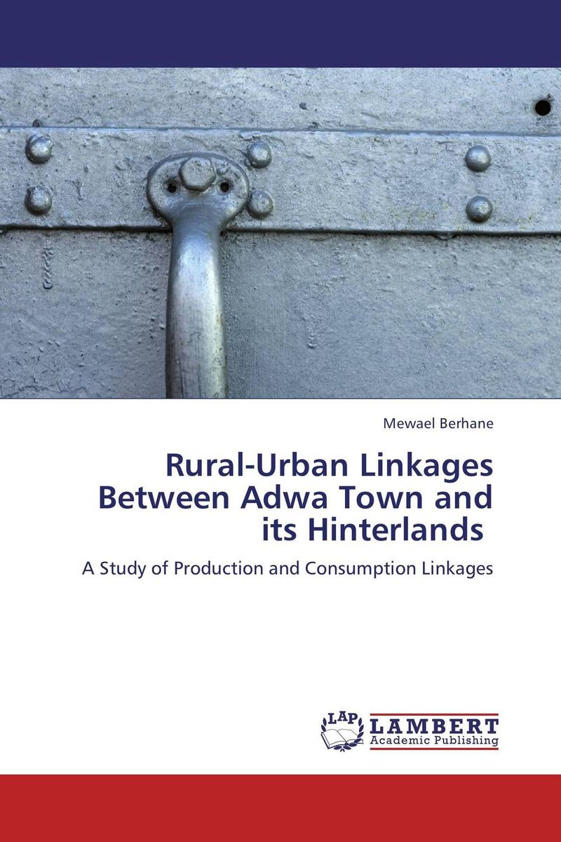 Rural-Urban Linkages Between Adwa Town and its Hinterlands
