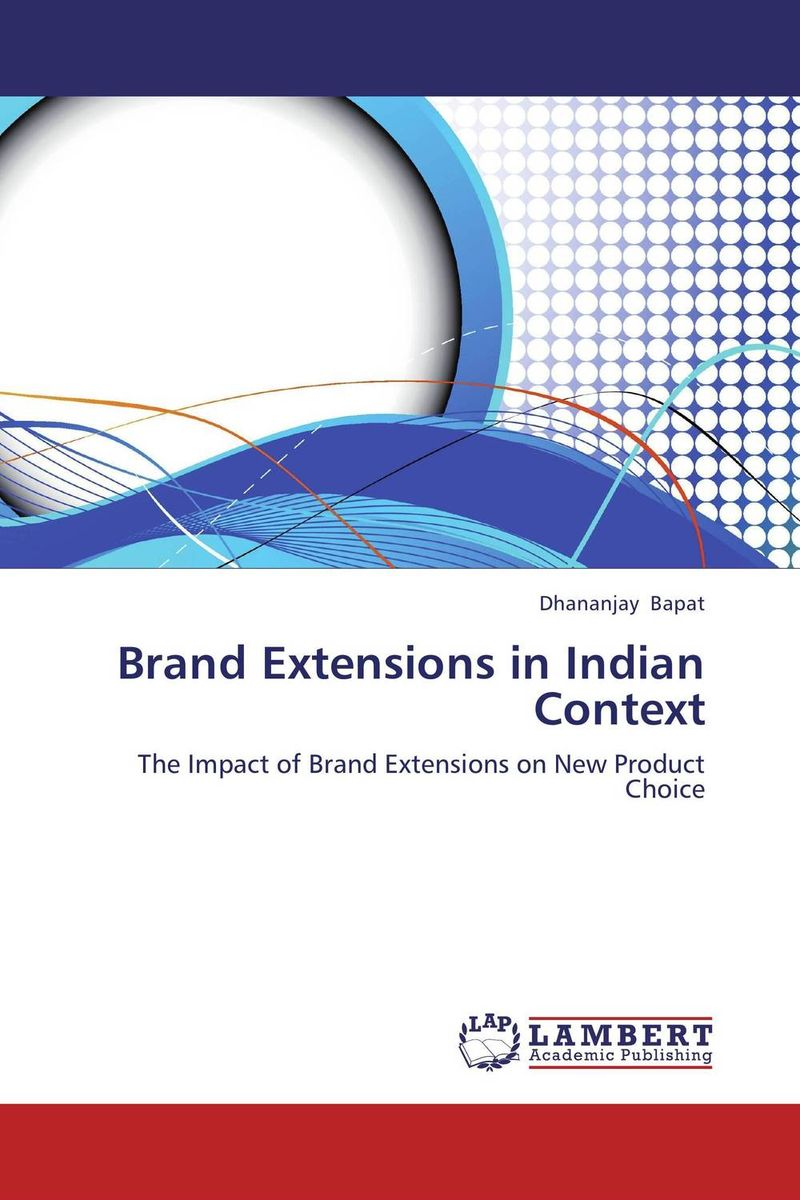 Brand Extensions in Indian Context brand extensions of fast moving consumer goods