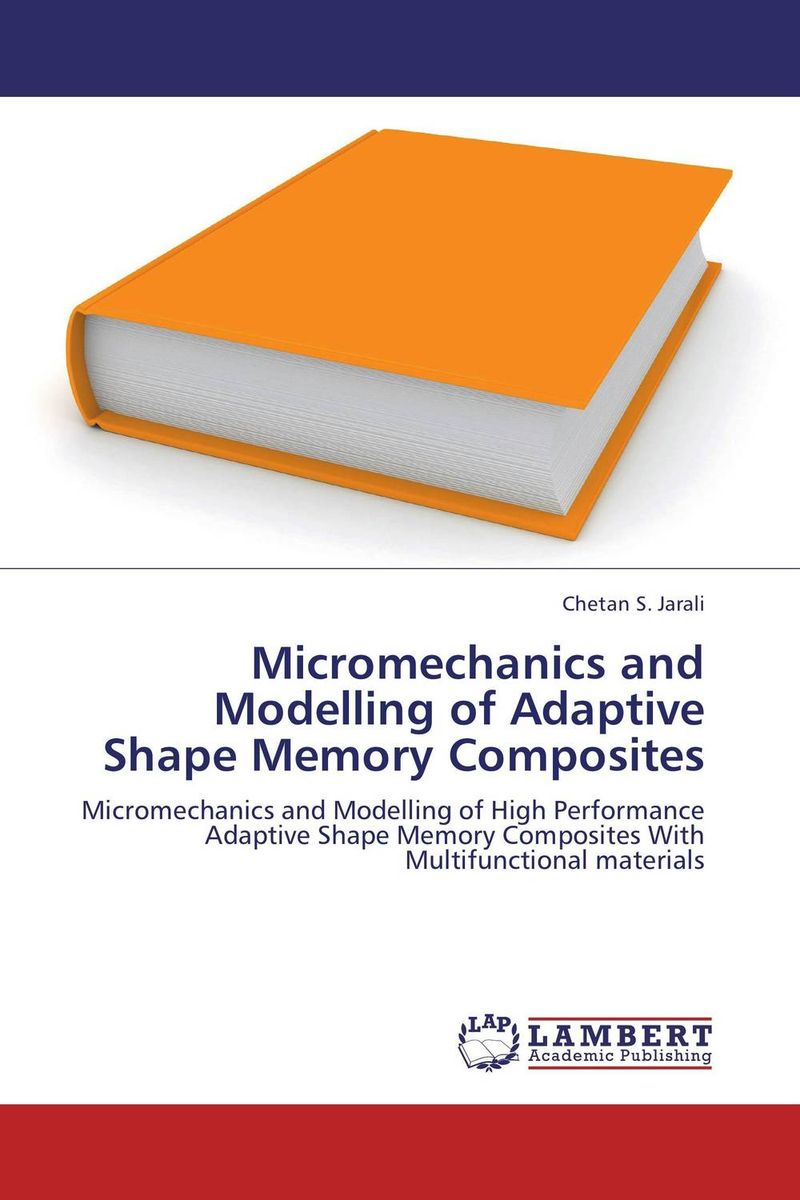 Micromechanics and Modelling of Adaptive Shape Memory Composites n j patil r h chile and l m waghmare design of adaptive fuzzy controllers