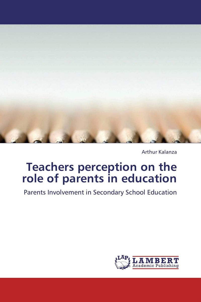 Teachers perception on the role of parents in education the role of writing in undergraduate design education in the uk